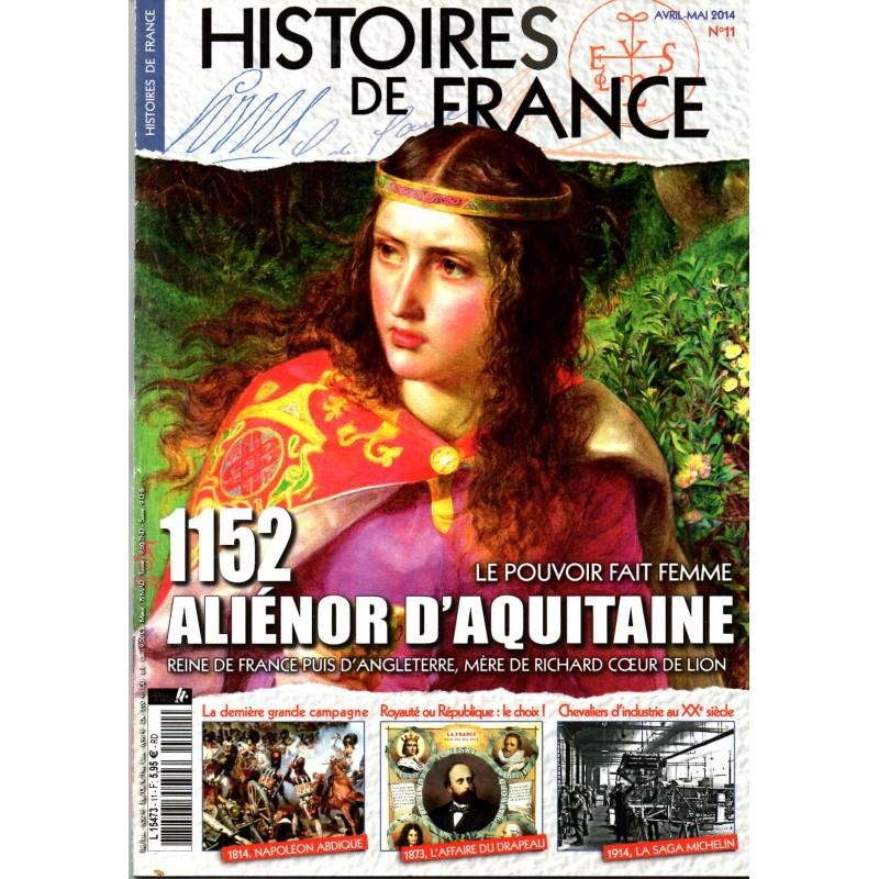 Histoires de France n° 11 - 1152 ALIENOR D'AQUITAINE, le pouvoir fait femme