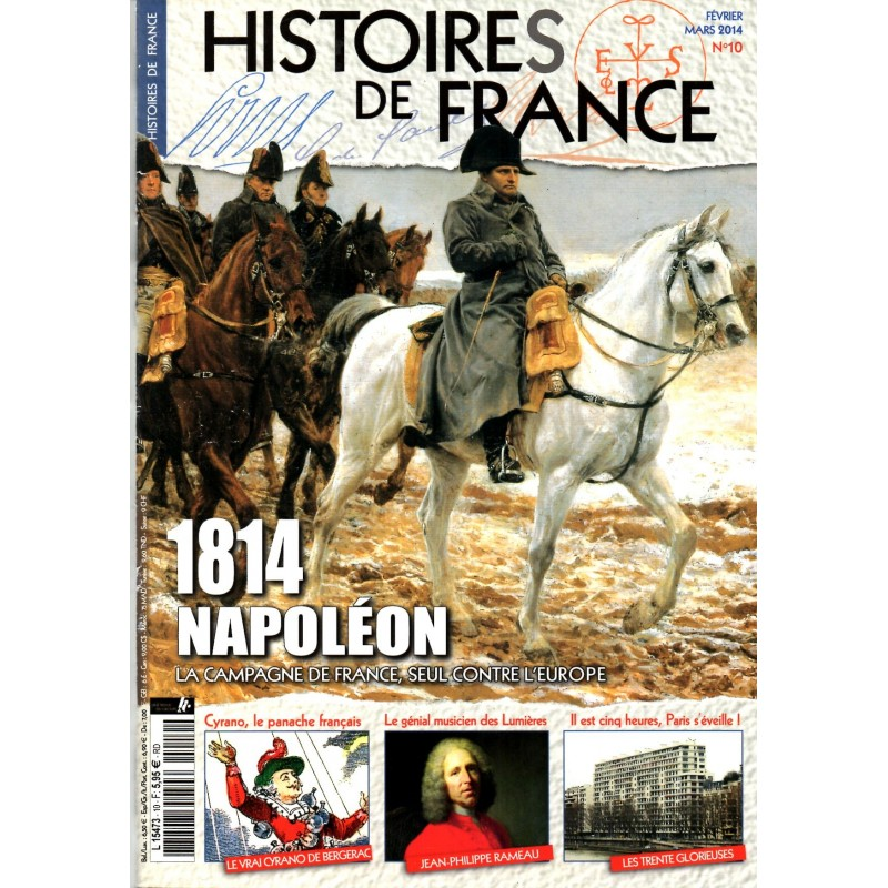 Histoires de France n° 10 - 1814 NAPOLEON, la Campagne de France, seul contre l'Europe