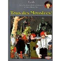 Tous des Monstres ! - Bande Dessinée de Tardi