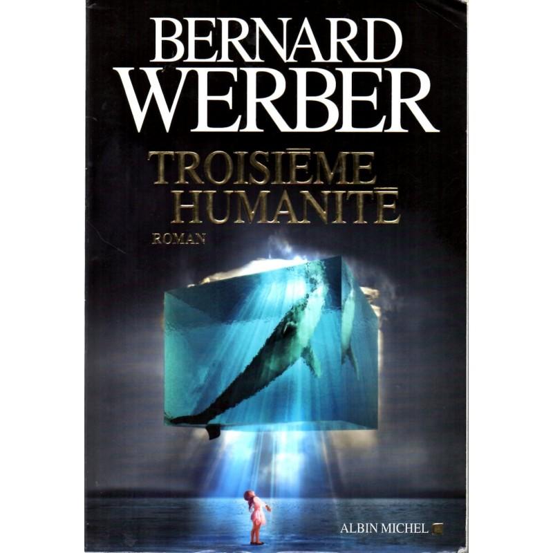 Troisième Humanité - Bernard Werber (Science Fiction)
