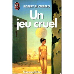 Un jeu cruel - Robert Silverberg (Science Fiction)