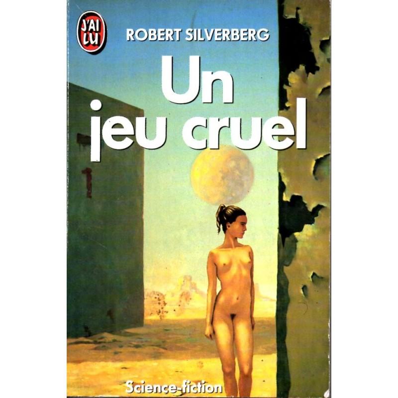 Un jeu cruel - Robert Silverberg (Science Fiction)
