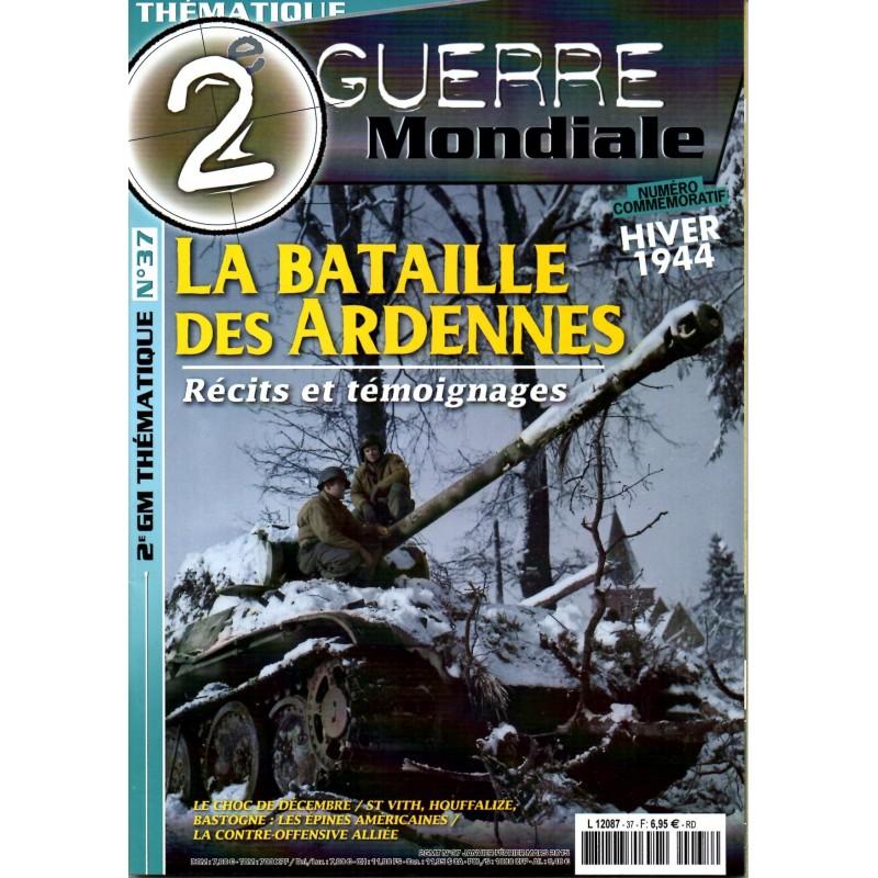 2e Guerre Mondiale n° 37 - La Bataille des Ardennes Hiver 1944