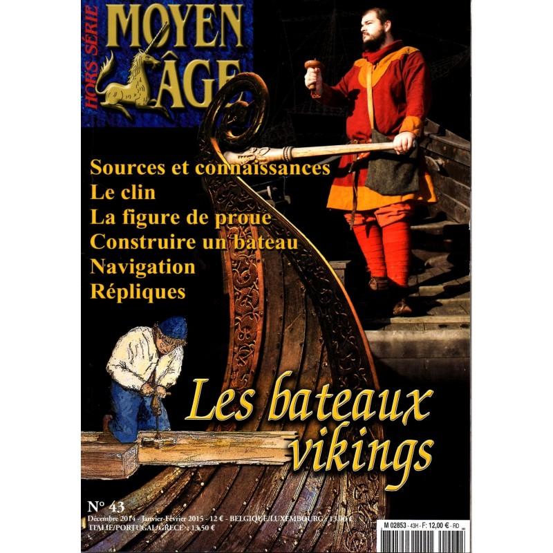 Moyen Age Hors Série n° 43H - Les Bateaux Vikings