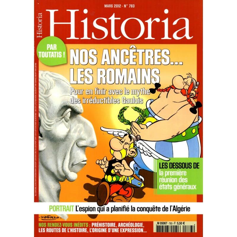 Historia n° 783 - Nos ancêtres ... les romains - Pour en finir avec le mythe des irréductibles Gaulois