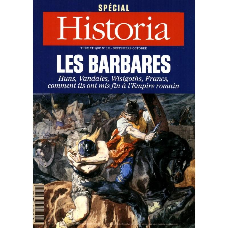 Historia Thématique n° 121- Les Barbares - Huns, Vandales, Wisigoths, Francs, comment ils ont mis fin à l'Empire romain