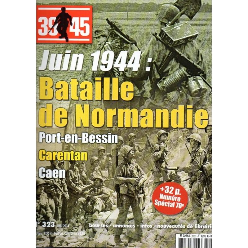 Magazine 39-45  n° 323S - Juin 1944 : La Bataille de Normandie