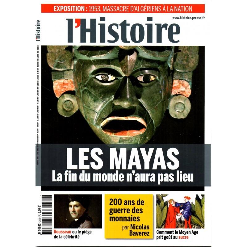 L'Histoire n° 382 - Les Mayas, la fin du monde n'aura pas lieu
