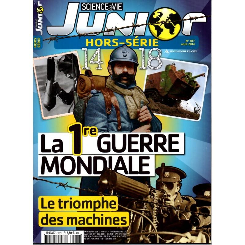 Science & Vie Junior (hors série) n° 107H - La 1re Guerre Mondiale, le triomphe des machines