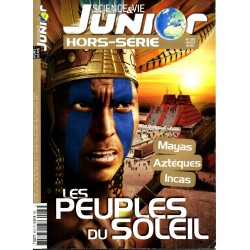 Science & Vie Junior (hors série) n° 83H - Les peuples du Soleil : Mayas, Aztèques, Incas