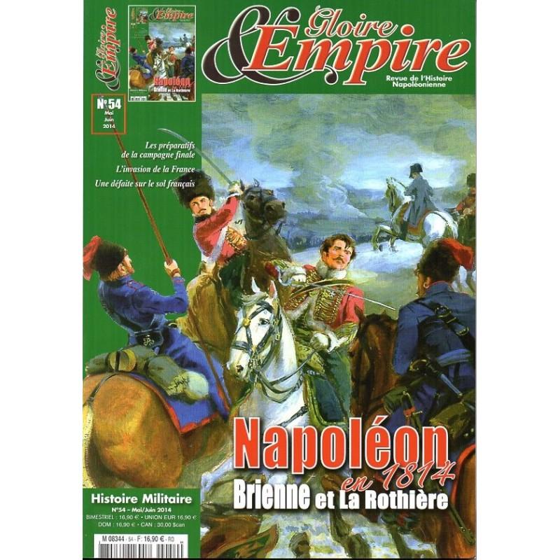 Gloire & Empire n° 54 - Napoléon en 1814, Brienne et La Rothière