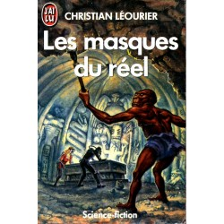 Les masques du réel - Christian Léourier (Science Fiction)
