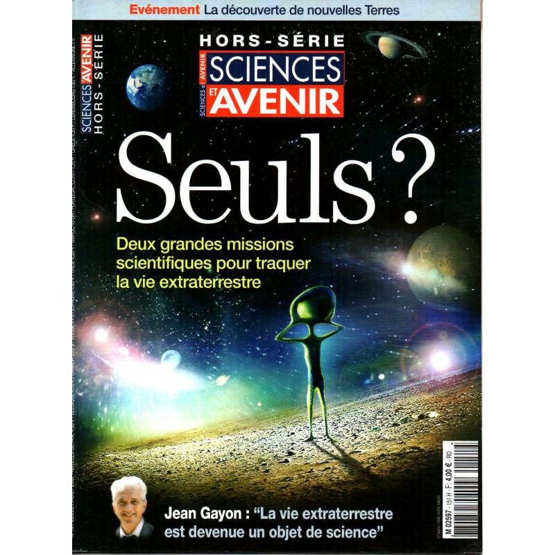Sciences et Avenir (hors série) n° 151H - Seuls ? Deux missions scientifiques pour traquer les extraterrestres