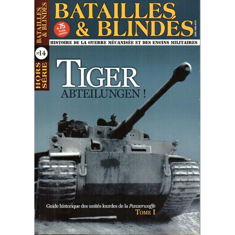 Batailles & Blindés HS n° 14 - TIGER Abteilungen !