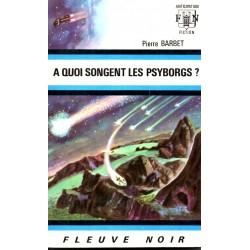 A quoi songent les psyborgs ? - Pierre Barbet (Science Fiction)