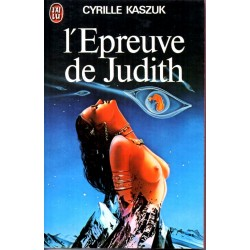 L'Epreuve de Judith - Cyrille Kaszuk (Science Fiction)