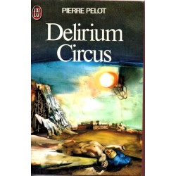 Delirium Circus - Pierre Pelot (Science Fiction)