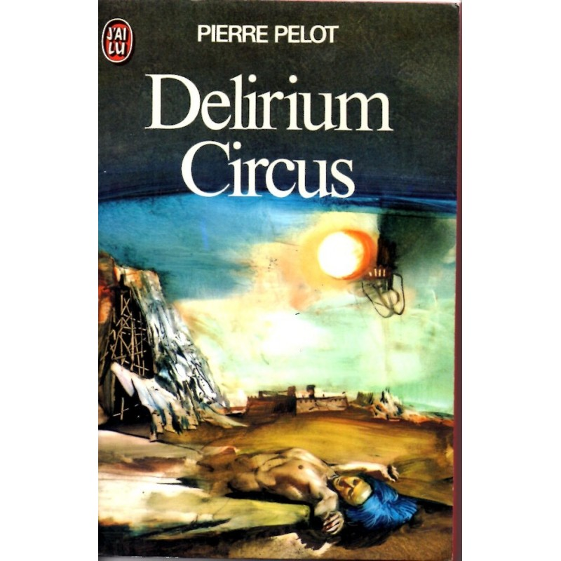 Delirium Circus - Pierre Pelot (Science Fiction)