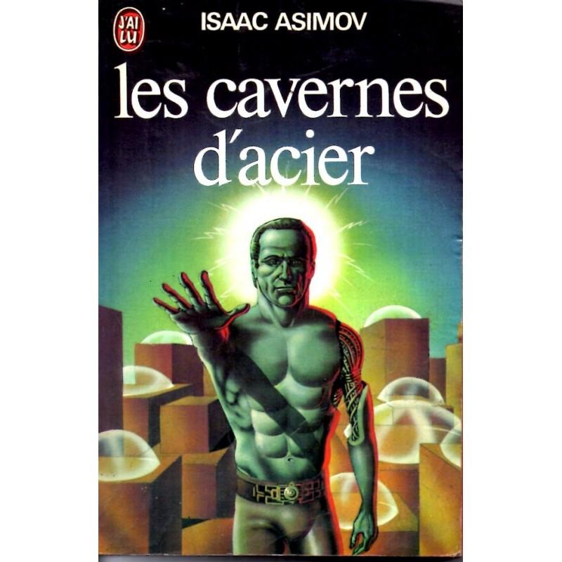Les cavernes d'acier - Isaac Asimov (Science Fiction)