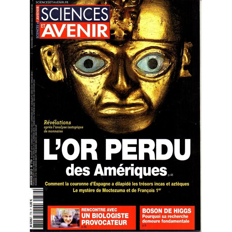 Sciences et Avenir n° 779 - L'Or perdu des Amériques