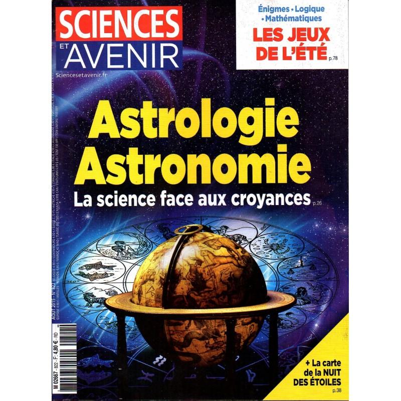 Sciences et Avenir n° 822 - Astrologie, Astronomie - La science face aux croyances