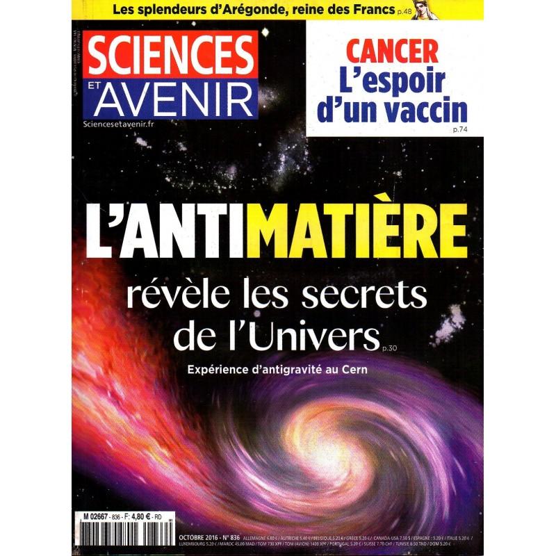 Sciences et Avenir n° 836 - L'antimatière révèle les secrets de l'Univers