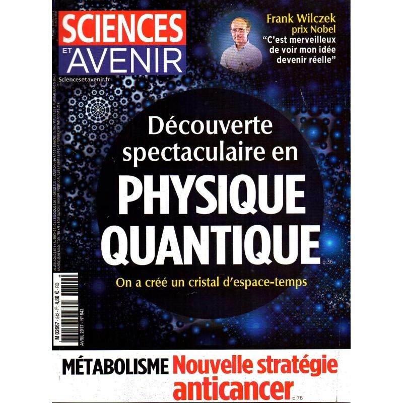 Sciences et Avenir n° 842 - Découverte spectaculaire en Physique Quantique