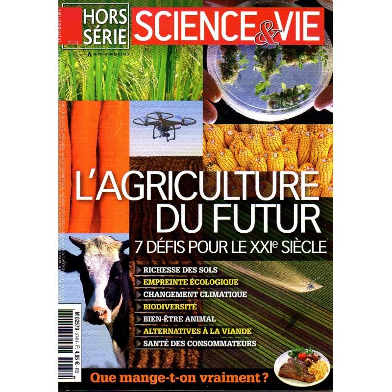 Science & Vie Hors série n° 274 - L'agriculture du Futur, 7 défis pour le XXIe siècle