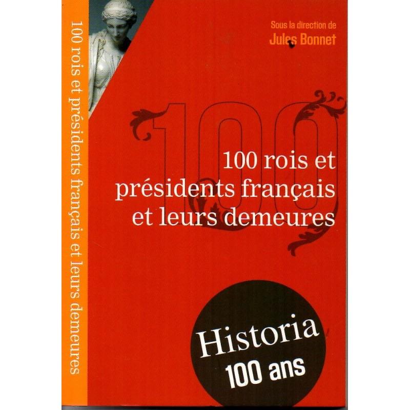 100 rois et présidents français et leurs demeures