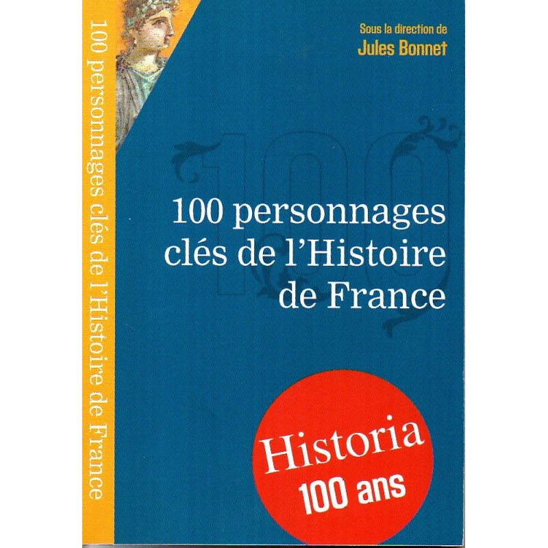 100 personnages clés de l'Histoire de France