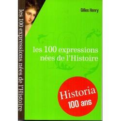 Les 100 expressions nées de l'Histoire - Gilles Henry