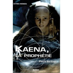Kaena, la prophétie - Pierre Bordage (Science Fiction)