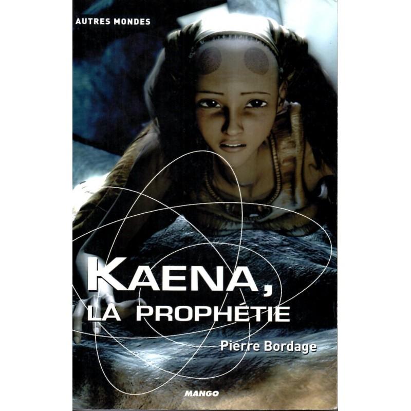 Kaena, la prophétie - Pierre Bordage (Science Fiction)