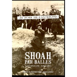 Les Crimes des Einzatsgruppen (Un film de Romain Icard) - DVD Zone 2 - La SHOAH par balles - l'Histoire oubliée