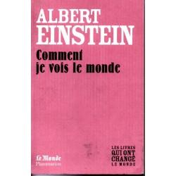 Comment je vois le monde - Albert Einstein - (Les livres qui ont changé le Monde)