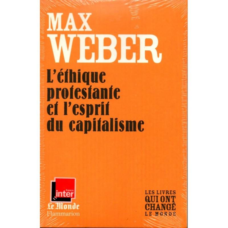 L'éthique protestante et l'esprit du capitalisme - Max Weber - (Les livres qui ont changé le Monde)