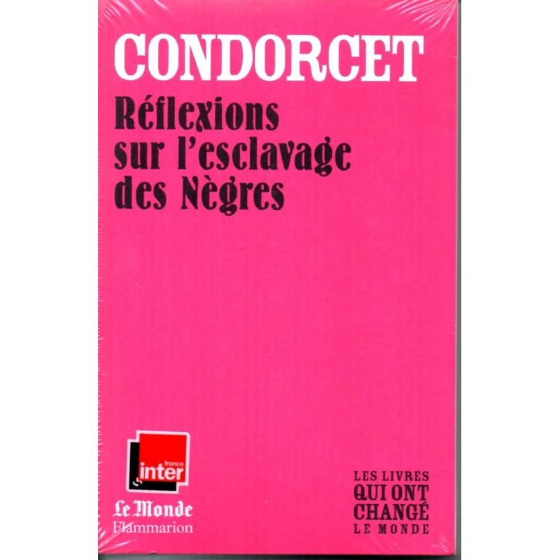 Réflexions sur l'esclavage des Nègres - Condorcet - (Les livres qui ont changé le Monde)