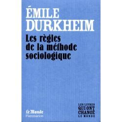 Les règles de la méthode sociologique - Emile Durkheim - (Les livres qui ont changé le Monde)
