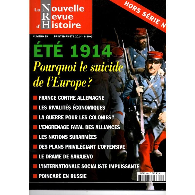 NRH n° 8H (hors série) - Eté 1914 - Pourquoi le suicide de l'Europe ?