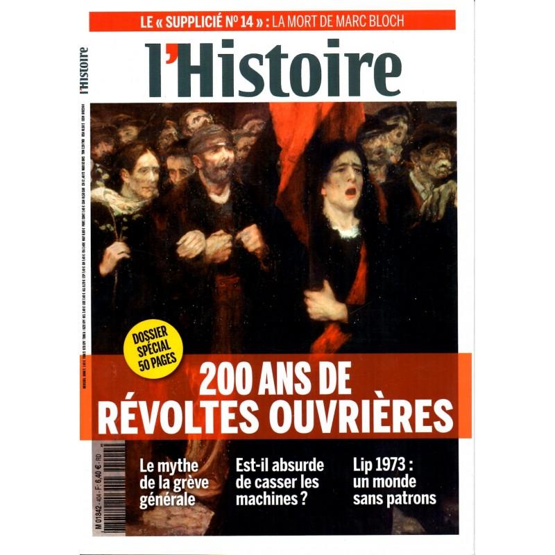 L'Histoire n° 404 - 200 ans de révoltes ouvrières