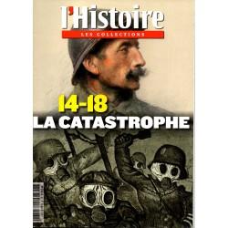 L'Histoire n° 61 (Les Collections) - 14-18 La Catastrophe