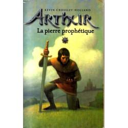 Arthur - Kevin Crossley-Holland - Intégrale Trilogie 3 volumes - Volume 1 : La pierre prophétique