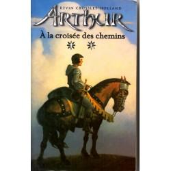 Arthur - Kevin Crossley-Holland - Intégrale Trilogie 3 volumes - Volume 2 : A la croisée des chemins