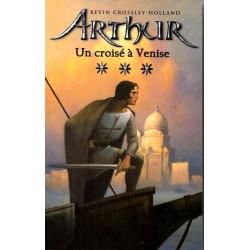 Arthur - Kevin Crossley-Holland - Intégrale Trilogie 3 volumes - Volume 3 : Un croisé à Venise