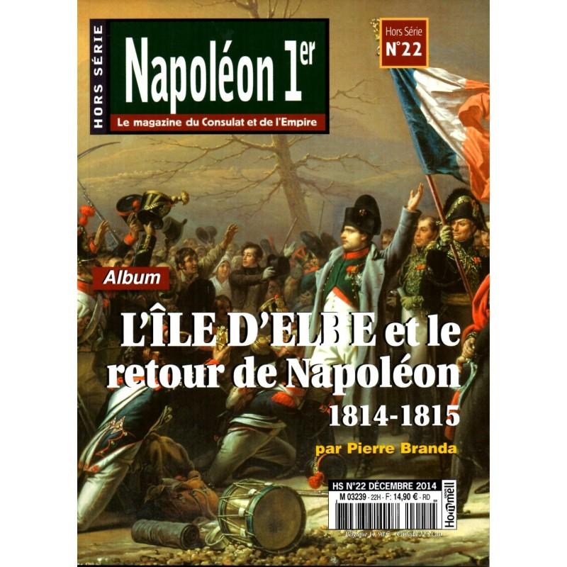 Napoléon 1er n° 22 HS - L'île d'Elbe et le retour de Napoléon (1814-1815)