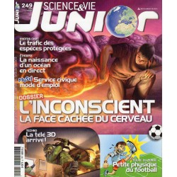 Science & Vie Junior n° 249 - L'inconscient, la face cachée du cerveau