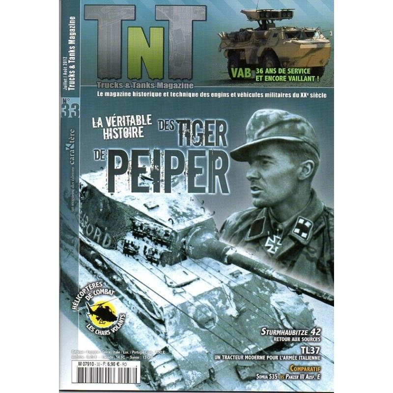 TNT Trucks & Tanks n° 33 - La véritable histoire des TIGER de Peiper