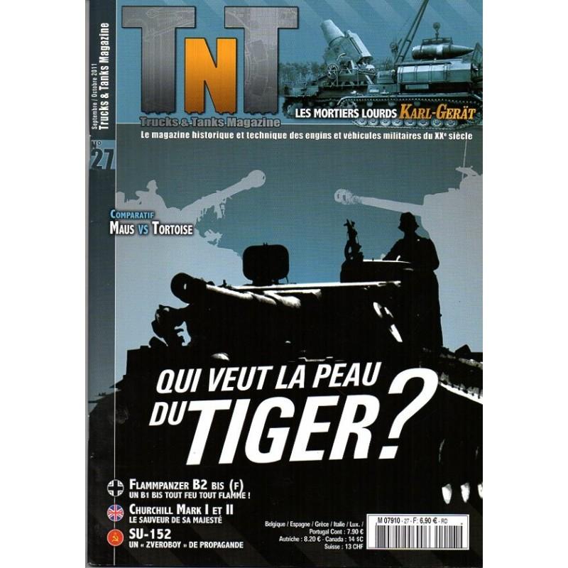 TNT Trucks & Tanks n° 27 - Qui veut la peau du TIGER ?