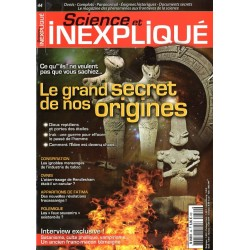 Science et Inexpliqué n° 44 - Le grand secret de nos origines
