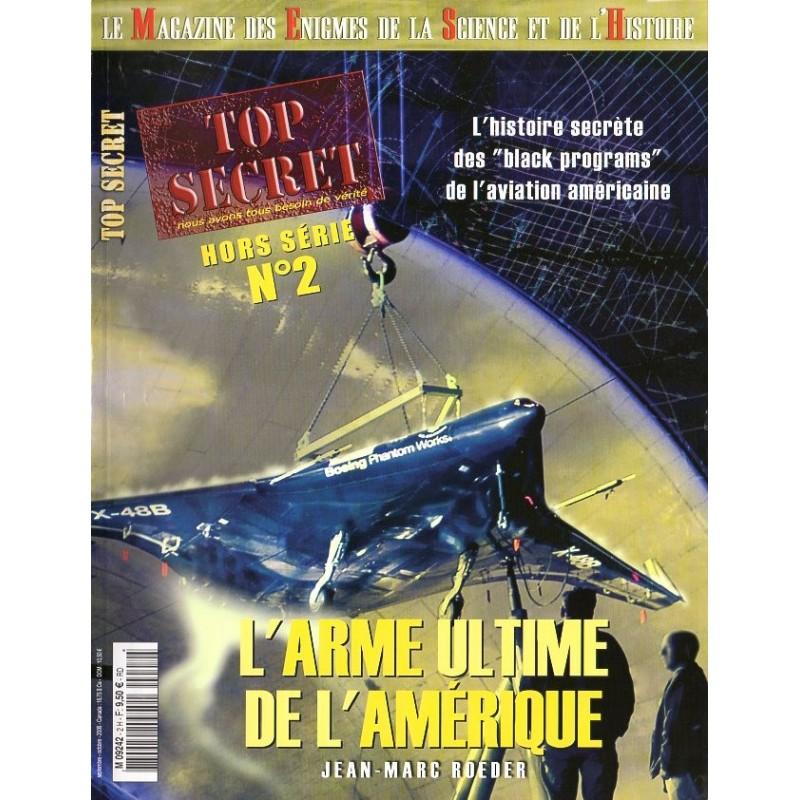 """Top Secret n° 2H (Hors-série) - L'Arme ultime de l'Amérique - """"les blacks programs"""" (Jean-Marc Roeder)"""